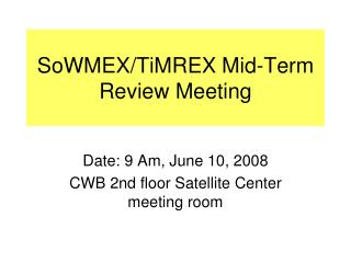 SoWMEX/TiMREX Mid-Term Review Meeting
