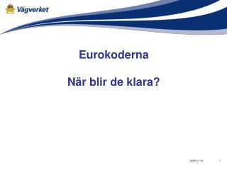 Eurokoderna När blir de klara?