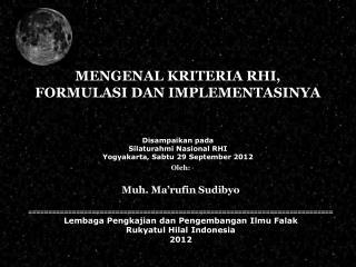 MENGENAL KRITERIA RHI, FORMULASI DAN IMPLEMENTASINYA Disampaikan  pa da Silaturahmi Nasional RHI