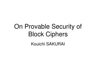 On Provable Security of Block Ciphers