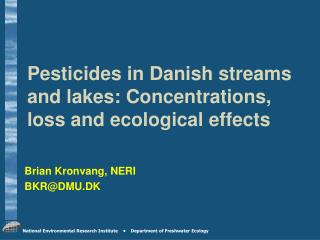 Pesticides in Danish streams and lakes: Concentrations, loss and ecological effects
