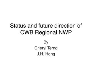 Status and future direction of CWB Regional NWP