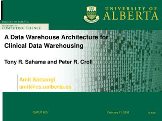 A Data Warehouse Architecture for Clinical Data Warehousing Tony R. Sahama and Peter R. Croll