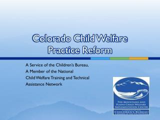 Colorado Child Welfare  Practice Reform