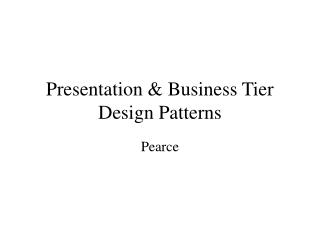 Presentation & Business Tier Design Patterns