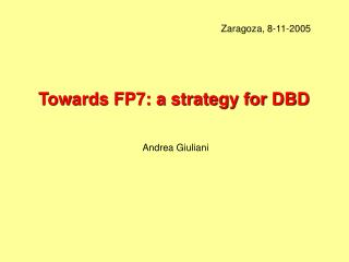 Towards FP7: a strategy for DBD