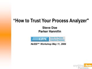"""How to Trust Your Process Analyzer"""