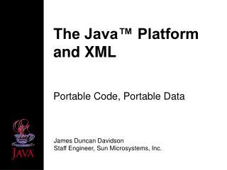 The Java™ Platform and XML
