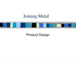Joining Metal