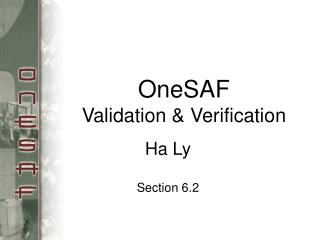 OneSAF  Validation & Verification
