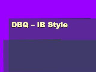 DBQ – IB Style