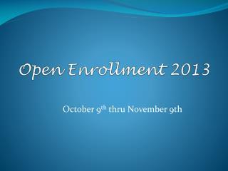 Open Enrollment 2013