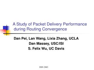A Study of Packet Delivery Performance  during Routing Convergence