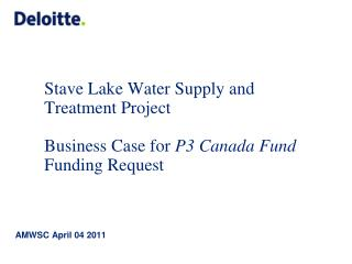 Stave Lake Water Supply and Treatment Project Business Case for  P3 Canada Fund  Funding Request