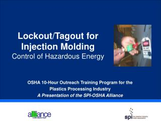 OSHA 10-Hour Outreach Training Program for the  Plastics Processing Industry A Presentation of the SPI-OSHA Alliance