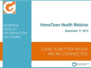 HomeTown  Health Webinar September 17, 2013