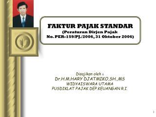 FAKTUR PAJAK STANDAR (Peraturan Dirjen Pajak  No. PER-159/PJ./2006, 31 Oktober 2006)