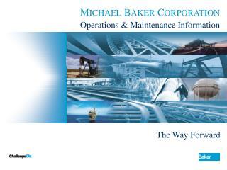 M ICHAEL  B AKER  C ORPORATION
