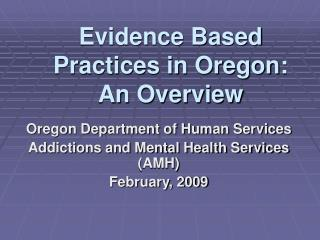 Evidence Based Practices in Oregon:  An Overview