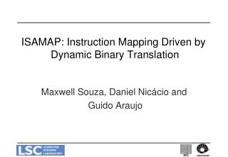ISAMAP: Instruction Mapping Driven by  Dynamic Binary Translation