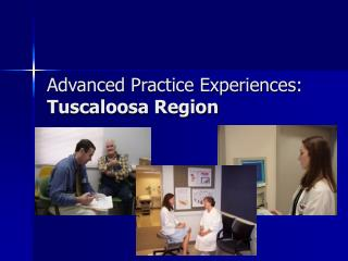 Advanced Practice Experiences:  Tuscaloosa Region