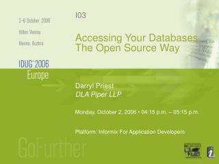 Accessing Your Databases The Open Source Way