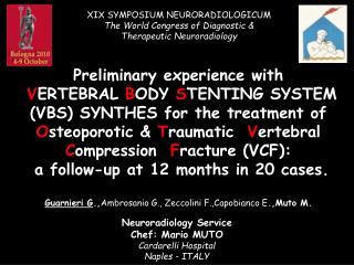 Neuroradiology Service Chef: Mario MUTO Cardarelli Hospital Naples - ITALY