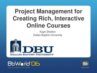 Project Management for Creating Rich, Interactive Online Courses