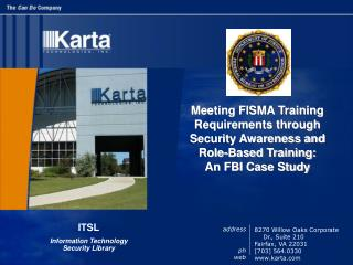 Meeting FISMA Training Requirements through Security Awareness and Role-Based Training: An FBI Case Study