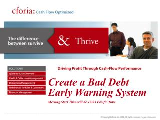 Create a Bad Debt Early Warning System Meeting Start Time will be 10:03 Pacific Time
