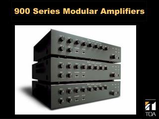 900 Series Modular Amplifiers
