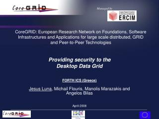 Providing security to the  Desktop Data Grid FORTH ICS (Greece)
