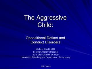 The Aggressive Child: