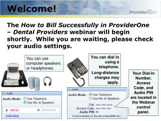 You can dial in using a telephone. Long-distance charges may apply.