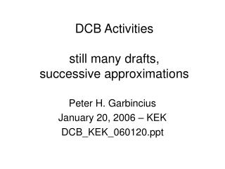 DCB Activities still many drafts, successive approximations