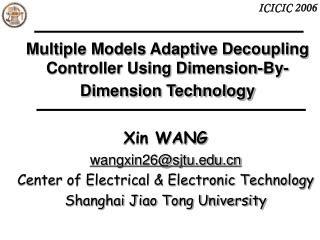 Multiple Models Adaptive Decoupling Controller Using Dimension-By-Dimension Technology