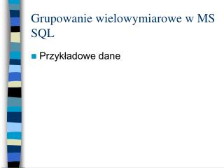 Grupowanie wielowymiarowe w MS SQL