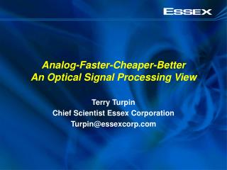 Analog-Faster-Cheaper-Better An Optical Signal Processing View