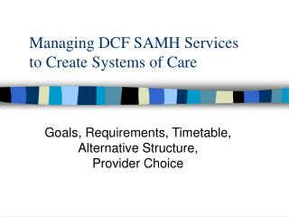 Managing DCF SAMH Services to Create Systems of Care