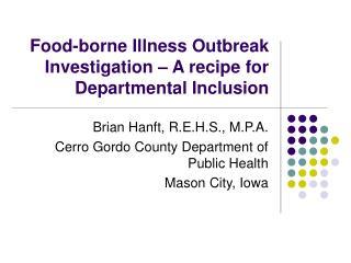Food-borne Illness Outbreak Investigation   A recipe for Departmental Inclusion
