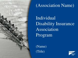 (Association Name)  Individual Disability Insurance Association Program