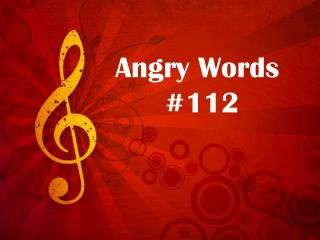 Angry Words  #112