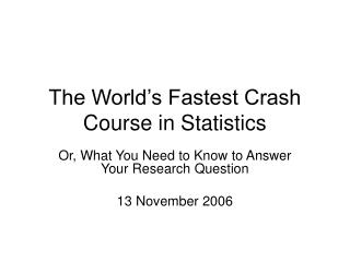 The World s Fastest Crash Course in Statistics