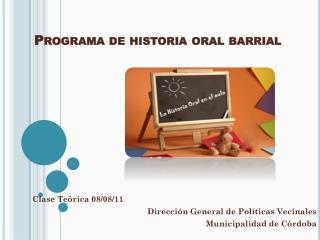 Programa de historia oral barrial