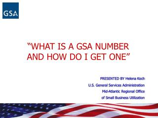 WHAT IS A GSA NUMBER  AND HOW DO I GET ONE