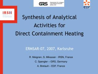 Synthesis of Analytical Activities for  Direct Containment Heating ERMSAR-07, 2007, Karlsruhe