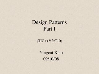 Design Patterns Part I  (TIC++V2:C10)