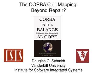CORBA IN THE BALANCE Middleware & the Human Spirit AL GORE