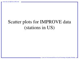 Scatter plots for IMPROVE data (stations in US)