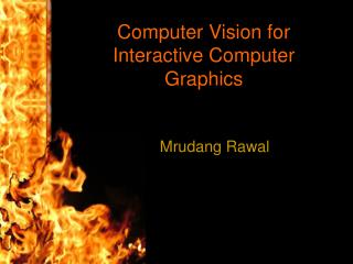 Computer Vision for Interactive Computer Graphics